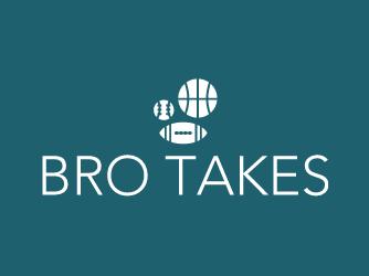 Bro Takes